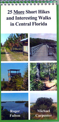 25 More Short Hikes & Interesting Walks in Central Florida