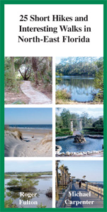 25 Short Hikes & Interesting Walks in North-East Florida